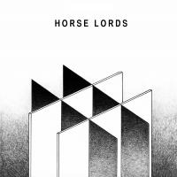 Horse Lords - Horse Lords