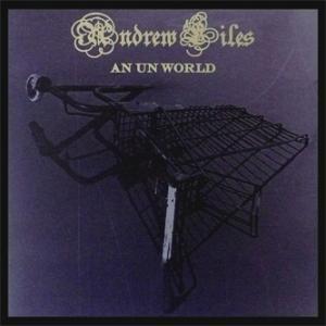 Andrew Liles - An Un world