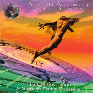Michael Moorcock - The Entropy Tango & Gloriana Demo Sessions