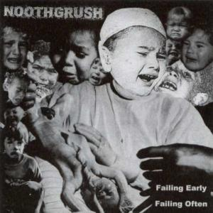 Noothgrush - Failing Early Failing Often