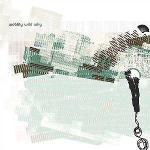 Wobbly - Wild Why